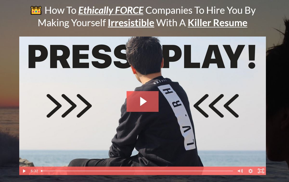 How To Ethically FORCE Companies To Hire You By Making Yourself Irresistible With A Killer Resume