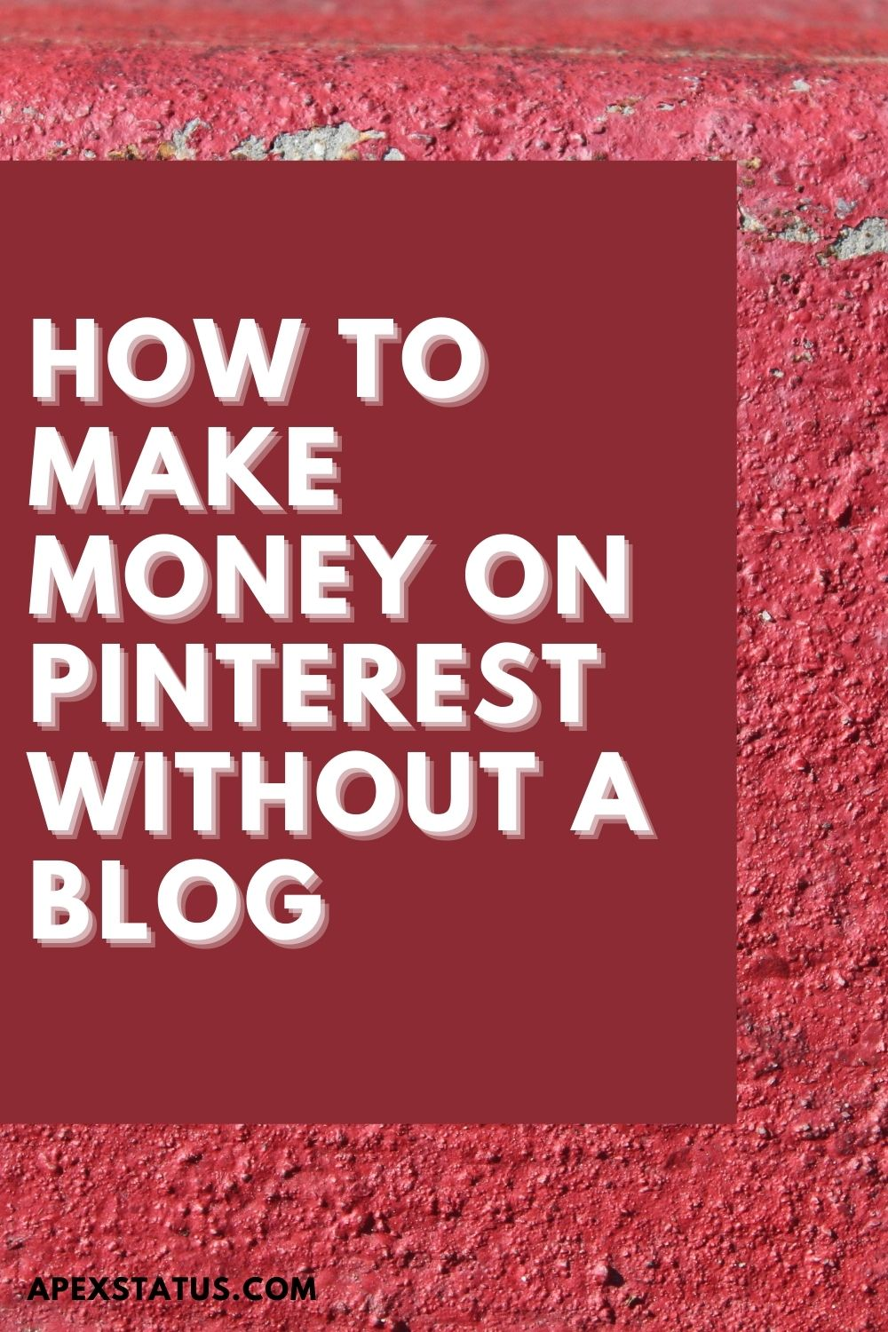 How to Make Money on Pinterest Without a Blog Perfect for Beginners